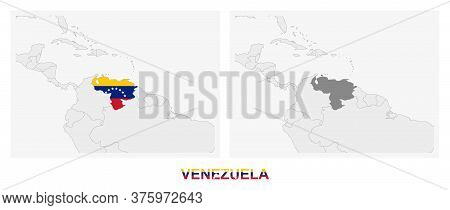Two Versions Of The Map Of Venezuela, With The Flag Of Venezuela And Highlighted In Dark Grey. Vecto
