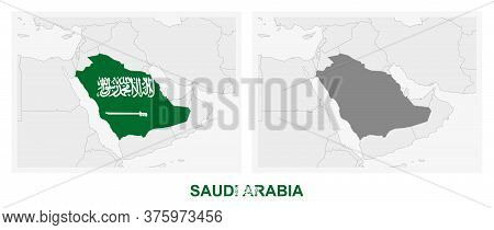 Two Versions Of The Map Of Saudi Arabia, With The Flag Of Saudi Arabia And Highlighted In Dark Grey.