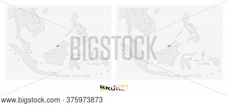 Two Versions Of The Map Of Brunei, With The Flag Of Brunei And Highlighted In Dark Grey. Vector Map.