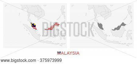 Two Versions Of The Map Of Malaysia, With The Flag Of Malaysia And Highlighted In Dark Grey. Vector