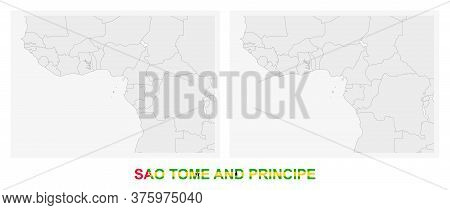 Two Versions Of The Map Of Sao Tome And Principe, With The Flag Of Sao Tome And Principe And Highlig