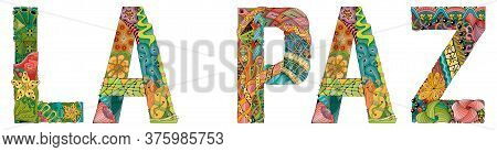 La Paz City Is The Capital Of Bolivia. Vector Decorative Zentangle Object For Decoration