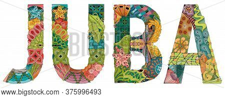 Juba City Is The Capital Of South Sudan. Vector Decorative Zentangle Object For Decoration