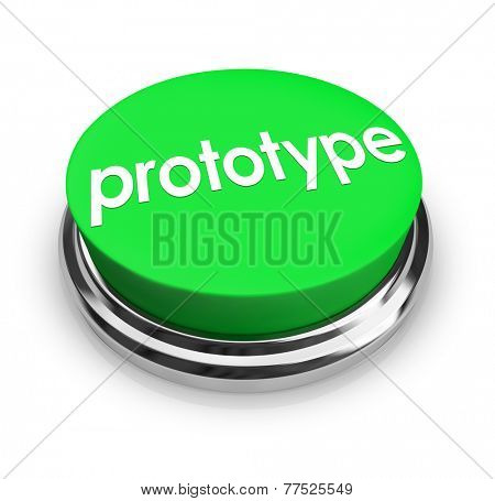Prototype word on a 3d green button to press and get an instant mock-up or product concept sample for testing and inventing