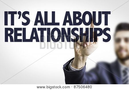 Business man pointing the text: It's All About Relationships