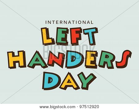 illustration of a stylish and Colorful text for Happy Left Handers Day. poster