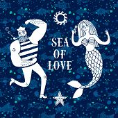Sea cartoon illustration with sailor and mermaid in love on fish background. Hand drawn postcard poster