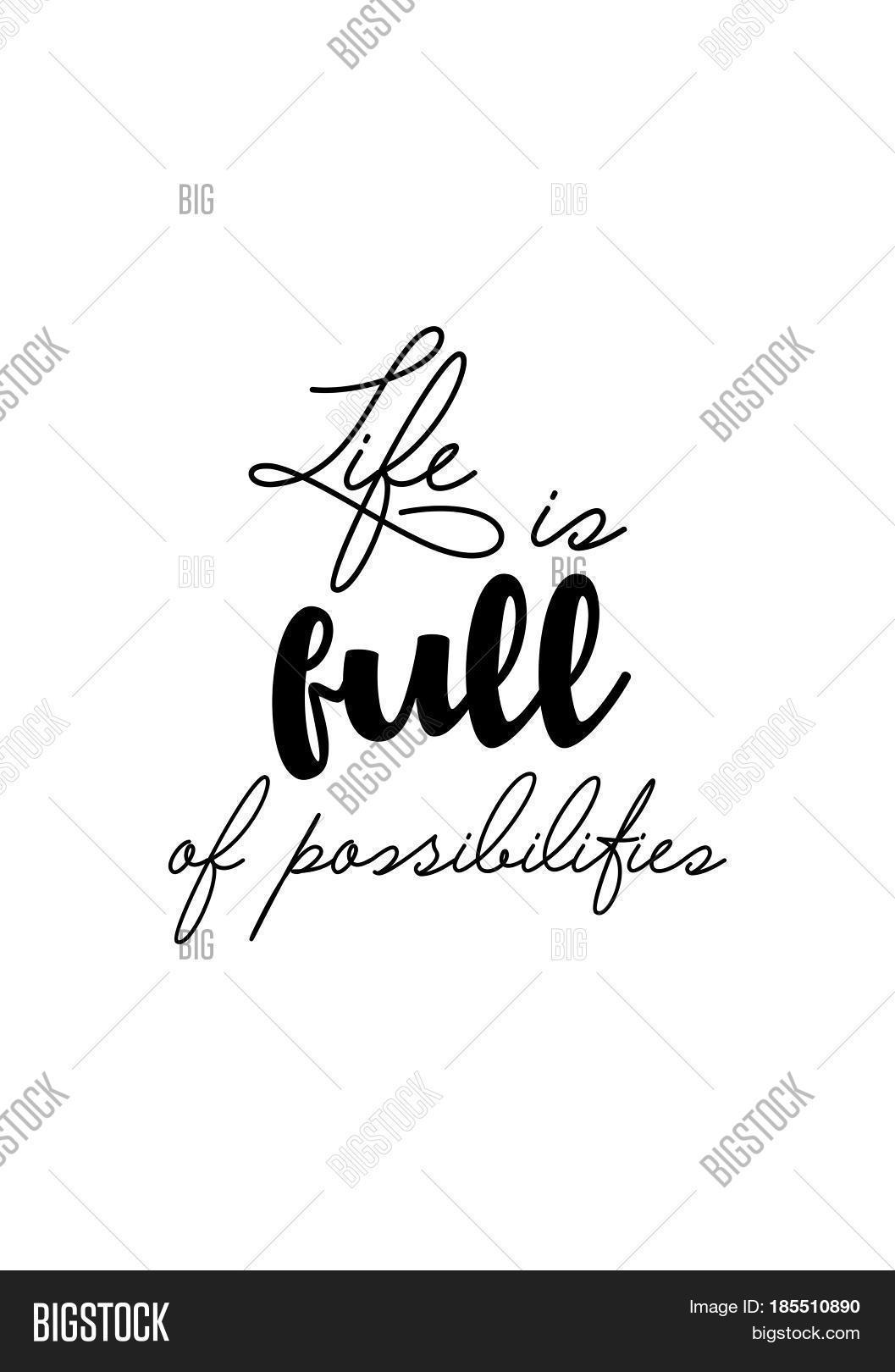 Life Is Full Of Possibilities Quotes Top 29 Quotes About Life Is