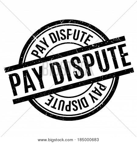 Pay Dispute rubber stamp. Grunge design with dust scratches. Effects can be easily removed for a clean, crisp look. Color is easily changed.