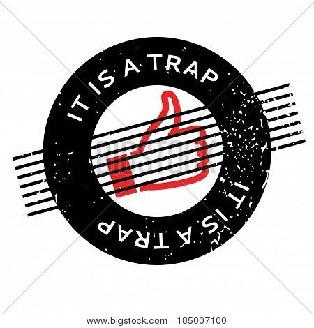 It Is A Trap rubber stamp. Grunge design with dust scratches. Effects can be easily removed for a clean, crisp look. Color is easily changed.