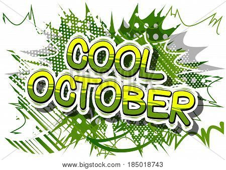 Cool October - Comic book style word on abstract background.