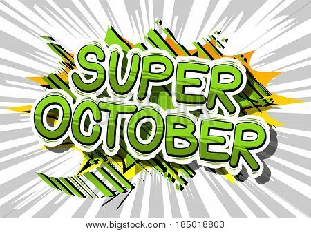 Super October - Comic book style word on abstract background.