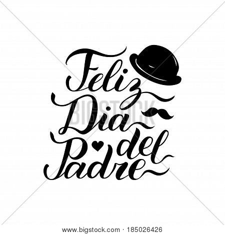 Vector calligraphy Feliz Dia Del Padre, translated Happy Fathers Day for greeting card, festive poster etc