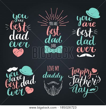 Happy Fathers Day vintage logotypes set. Vector calligraphy collection, You Are Best Dad Ever, Love Me Daddy etc