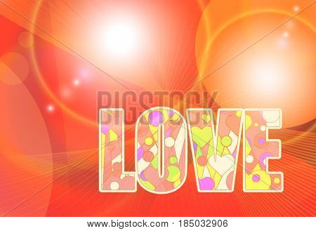 Love word creative style orange abstract bright fantasy background. Beautiful romantic decorative vector illustration. Greeting card poster template.