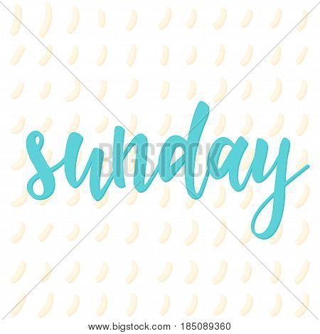 Sunday. Abstract Lettering For Card, Invitation, T-shir