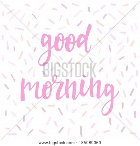 Good Morning. Abstract Lettering For Card, Invitation, T-shirt