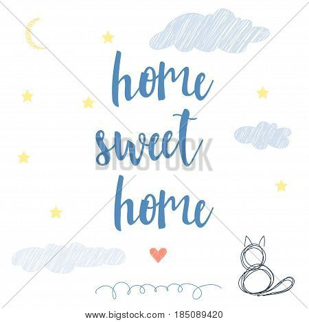 Home Sweet Home. Abstract Lettering For Card, Invitation, T-shirt
