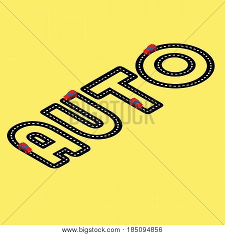 Black asphalt road in the form of word 'Auto' on yellow background. With red toy automobiles on it. Logo concept for car shop. Lettering for service center. Isometric 3d vector clip art.