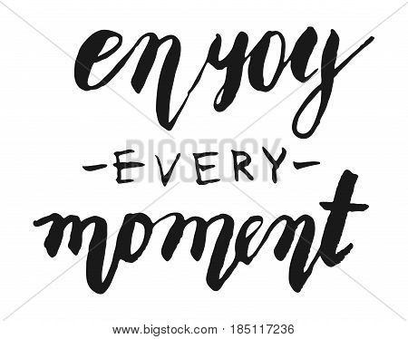 Enjoy every moment vector lettering card. Hand drawn illustration phrase. Modern brush calligraphy for invitation and greeting card t-shirt prints and posters