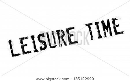 Leisure Time rubber stamp. Grunge design with dust scratches. Effects can be easily removed for a clean, crisp look. Color is easily changed.