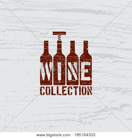 Four bottles and corkscrew with scratches on wooden background. Template for stamp label emblem for wine collection wine bar menu restaurant wine list. Vector illustration.