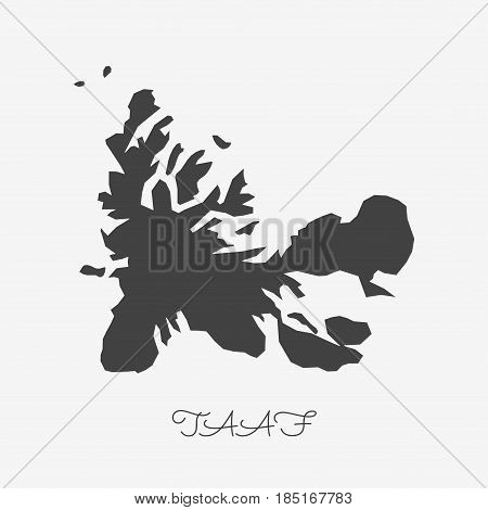 Taaf Region Map: Grey Outline On White Background. Detailed Map Of Taaf Regions. Vector Illustration