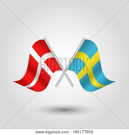 vector two crossed danish and swedish flags on silver sticks - symbol of denmark and sweden