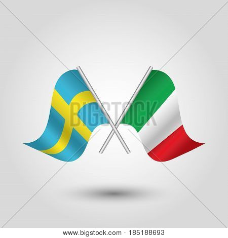 vector two crossed swedish and italian flags on silver sticks - symbol of sweden and italy