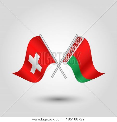 vector two crossed swiss and belarusian flags on silver sticks - symbol of switzerland and belarus