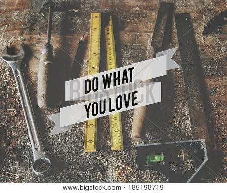 Do What You Love Build Your Own Dream Stay Positive