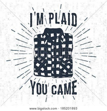 Hand drawn vintage label with textured plaid shirt vector illustration and