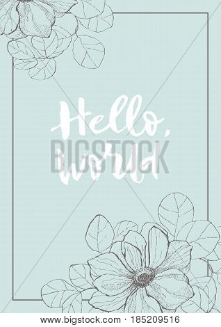 Vector vintage hello world with anemone with frame. Detailed graphic drawing. Amazing gift card