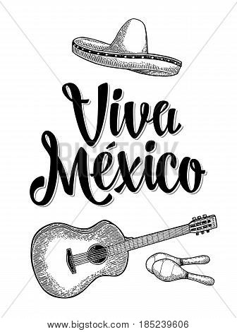 Viva Mexico lettering and guitar, maracas and sombrero. Vintage vector black engraving illustration. Isolated on white background.