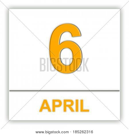 April 6. Day on the calendar. 3D illustration