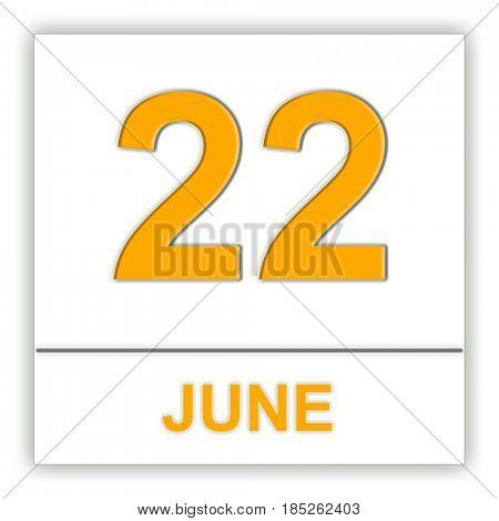 June 22. Day on the calendar. 3D illustration