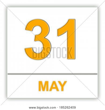 May 31. Day on the calendar. 3D illustration