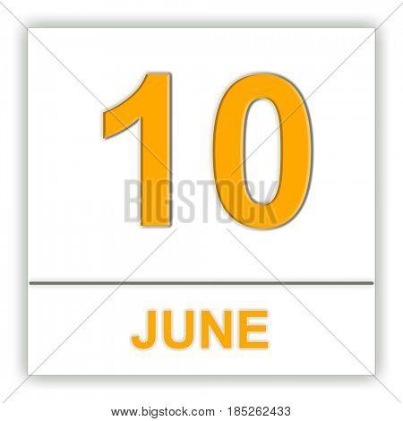 June 10. Day on the calendar. 3D illustration