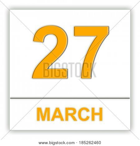 March 27. Day on the calendar. 3D illustration