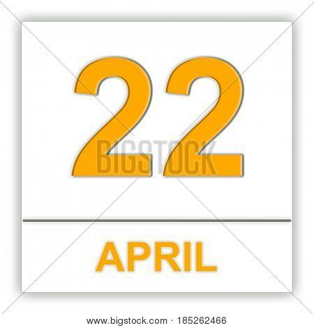 April 22. Day on the calendar. 3D illustration