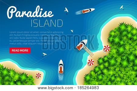 Paradise Island on blue sea background. Summer vacation design. Tropical island surrounded by blue ocean. Top view. Travel agency presentation template. Vector illustration