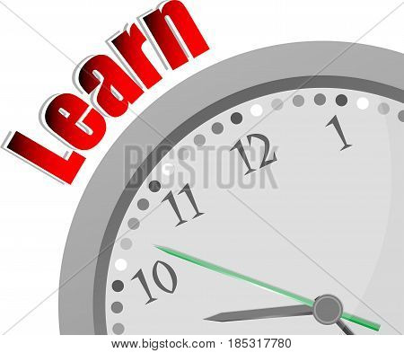 Text Learn. Education Concept . Color Word And Modern Clock On White