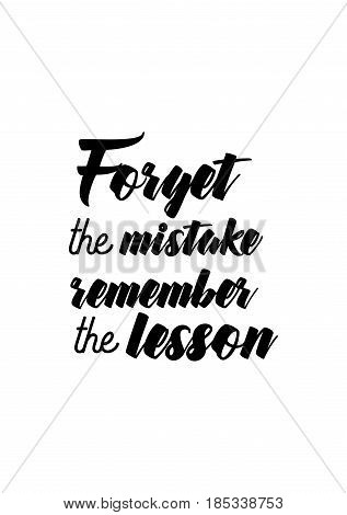 Lettering quotes motivation about life quote. Calligraphy Inspirational quote. Forget the mistake remember the lesson.
