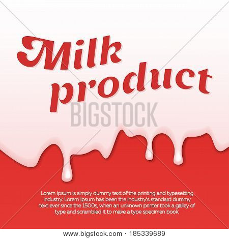 Dripping white milk cream paint yogurt on red background. Abstract template with streaks of milk. Vector illustration.