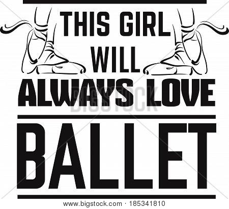 Quote typographical background about ballet with illustration of pointe shoes in hand drawn line style. Vector template for card banner and poster with hand drawn elements curles and swirls.