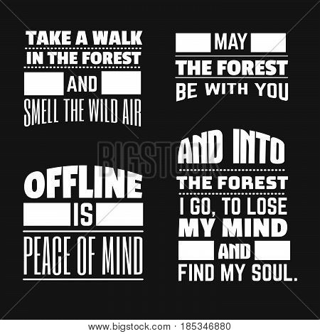 Set of quote typographical background about forest isolated. Template for card poster and banner in vintage style.