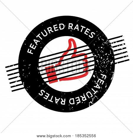 Featured Rates rubber stamp. Grunge design with dust scratches. Effects can be easily removed for a clean, crisp look. Color is easily changed.