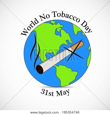 illustration of Cigarette on earth background with world no tobacco day 31st may text