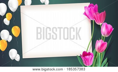 Greeting card with tulips around the sheet of paper with flying inflatable balloons. Realistic flowers tulips with petals and leaves, festive composition. Template for your creativity, greeting card.