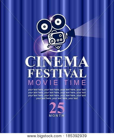 Vector cinema festival poster with blue Curtains and old fashioned movie camera. Movie background with text place and words movie time. Can used for banner poster web page background